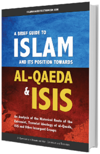 A Brief Guide to Islām and Its Position Towards al-Qaeda and ISIS